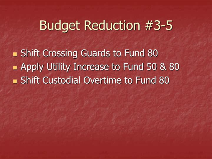 Budget Reduction #3-5
