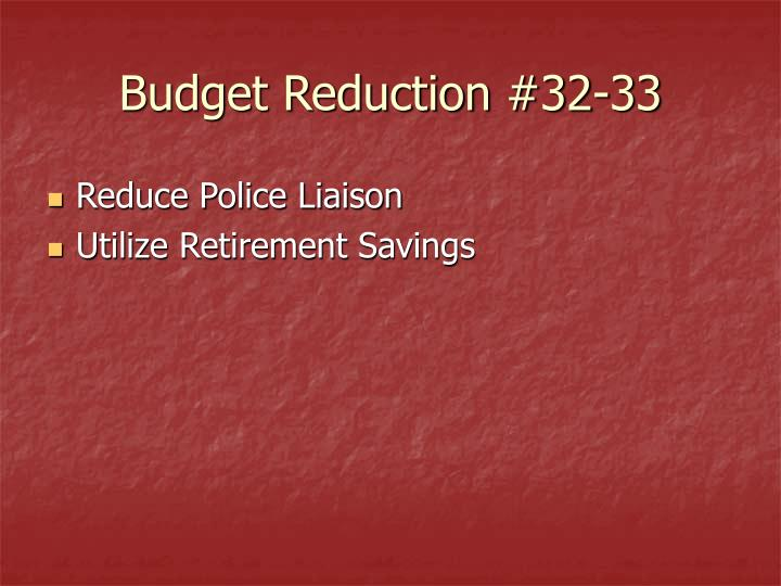 Budget Reduction #32-33