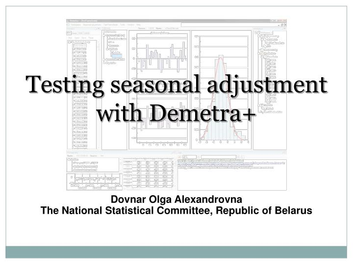 Testing seasonal adjustment with demetra