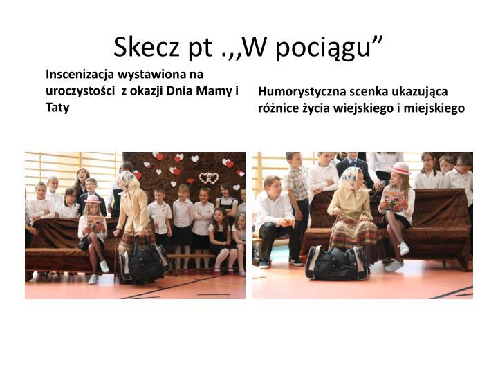 """Skecz pt .,,W pociągu"""""""