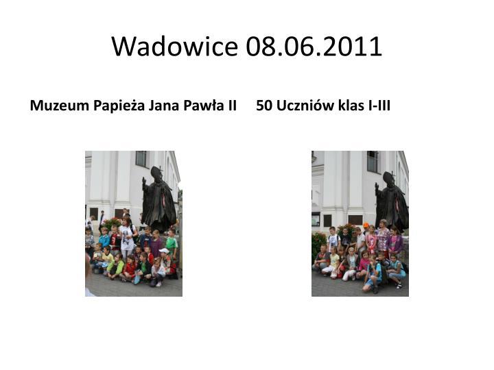 Wadowice 08.06.2011