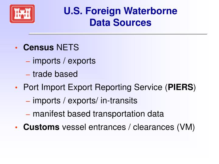 U.S. Foreign Waterborne       Data Sources