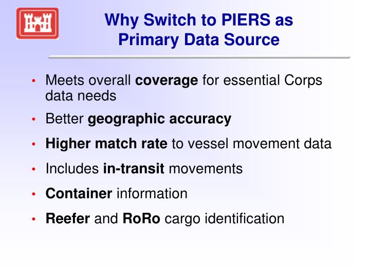 Why Switch to PIERS as Primary Data Source