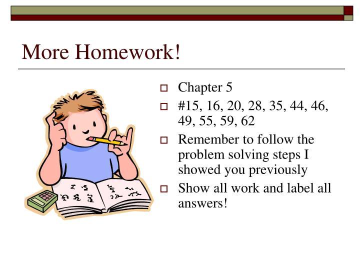More Homework!