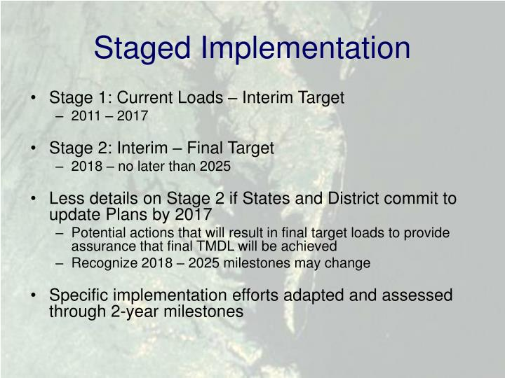 Staged Implementation