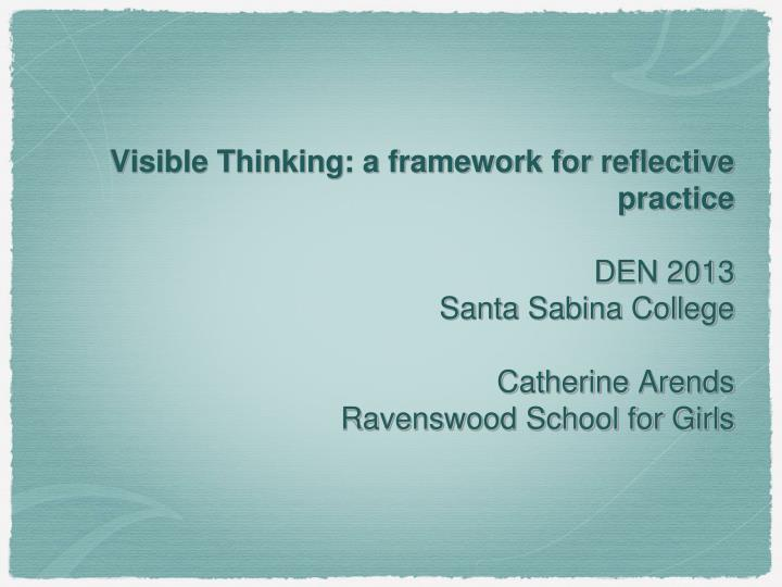 Visible Thinking: a framework for reflective practice