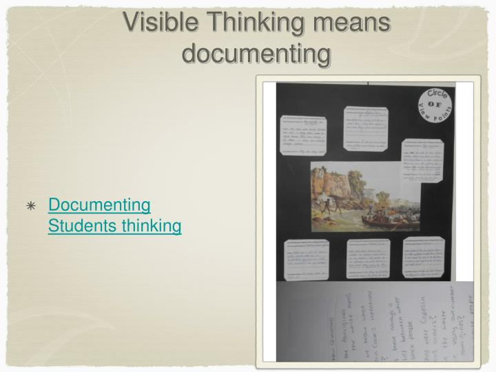 Visible Thinking means documenting