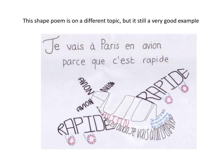 This shape poem is on a different topic, but it still a very good example