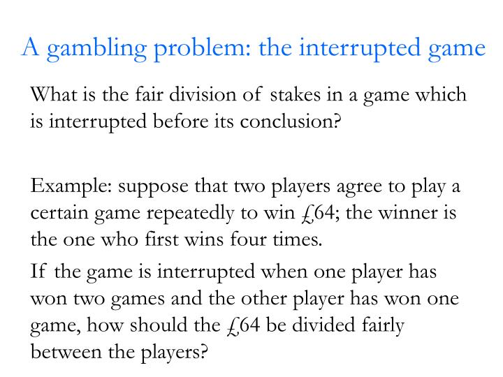 A gambling problem: the interrupted game