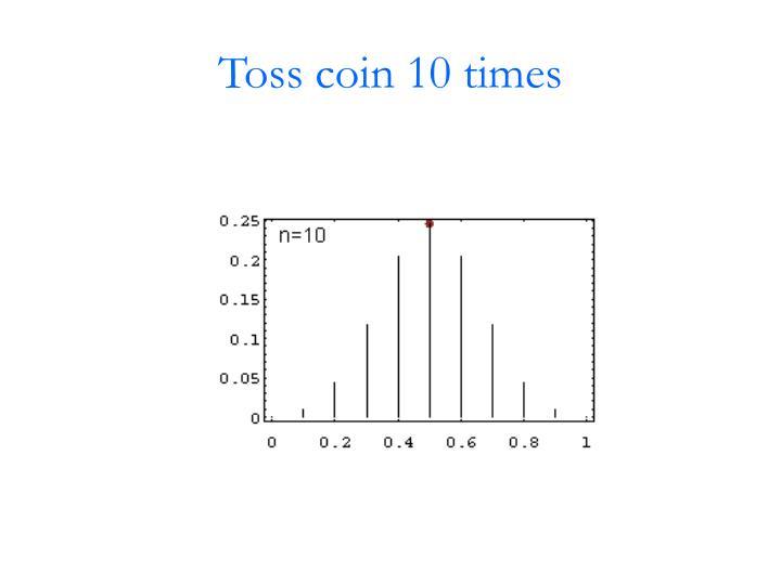 Toss coin 10 times