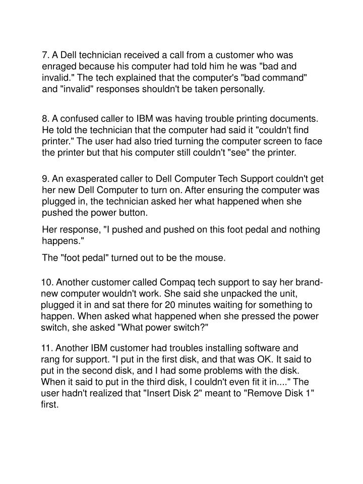 7. A Dell technician received a call from a customer who was enraged because his computer had told h...