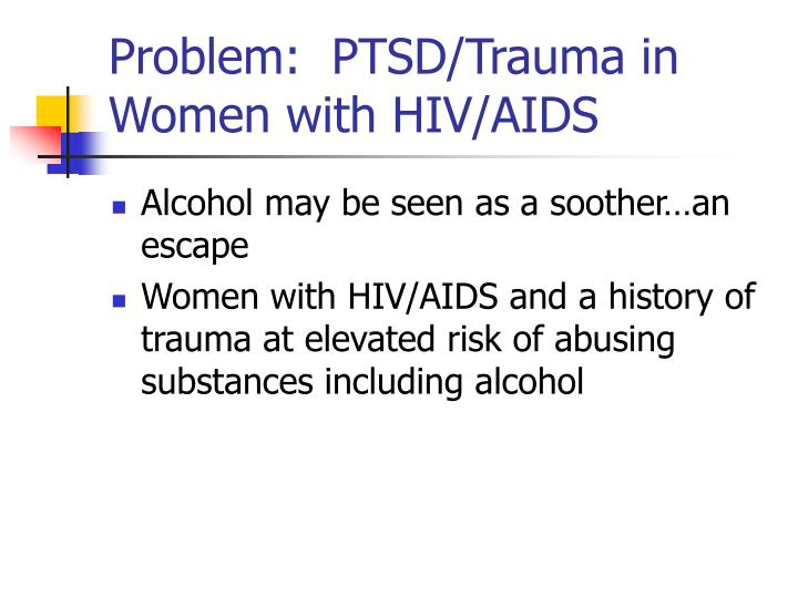 Problem:  PTSD/Trauma in Women with HIV/AIDS