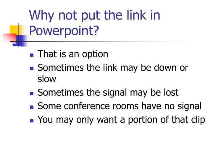 Why not put the link in Powerpoint?