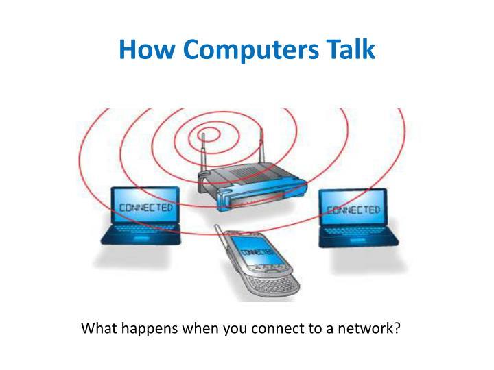 How Computers Talk