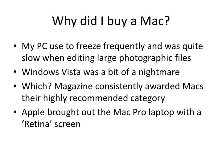 Why did I buy a Mac?