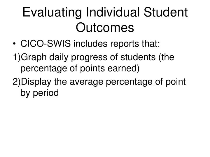 Evaluating Individual Student Outcomes