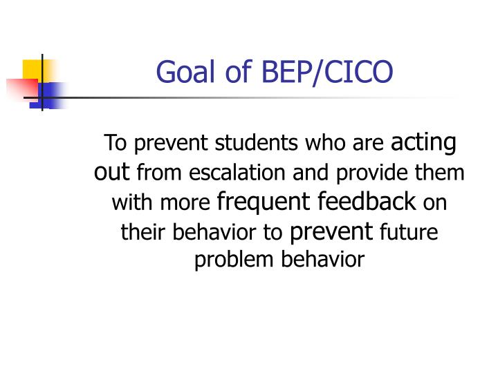 Goal of BEP/CICO