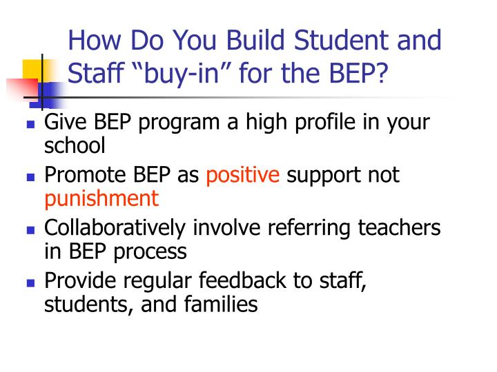 "How Do You Build Student and Staff ""buy-in"" for the BEP?"