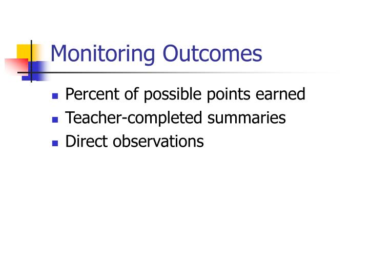 Monitoring Outcomes