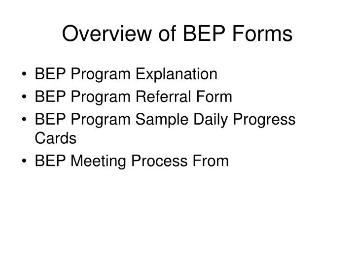 Overview of BEP Forms