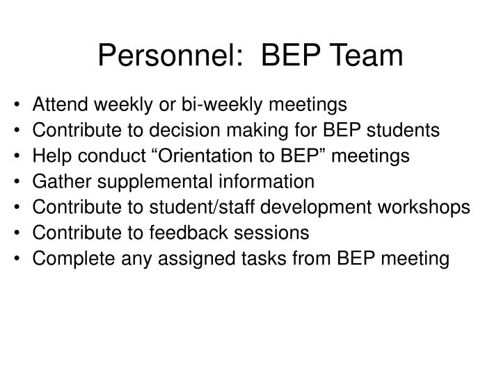 Personnel:  BEP Team