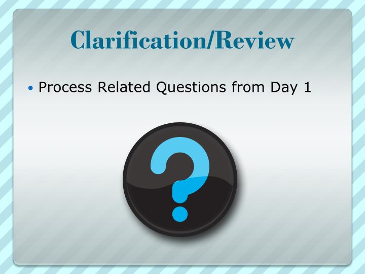 Clarification/Review