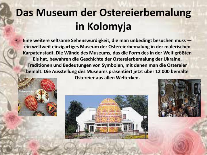 Das Museum der Ostereierbemalung in