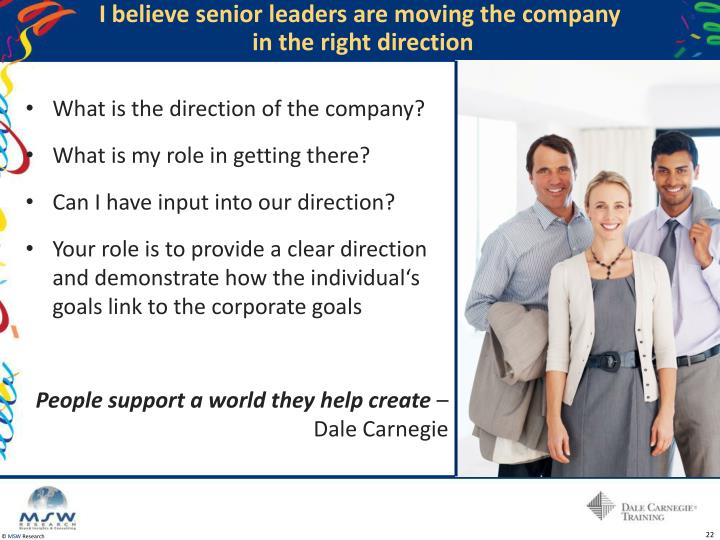I believe senior leaders are moving the company