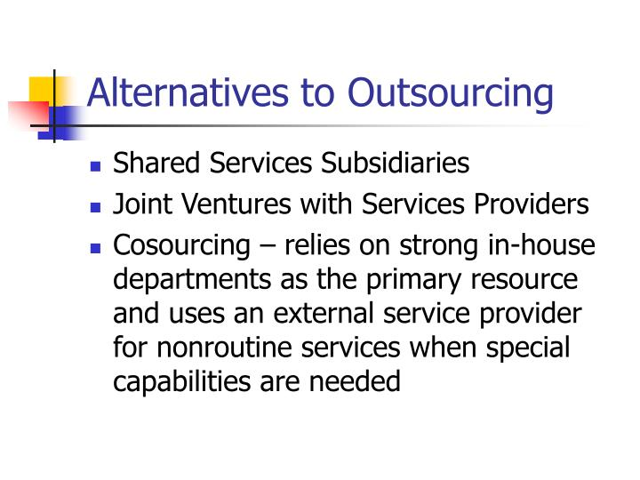 Alternatives to Outsourcing