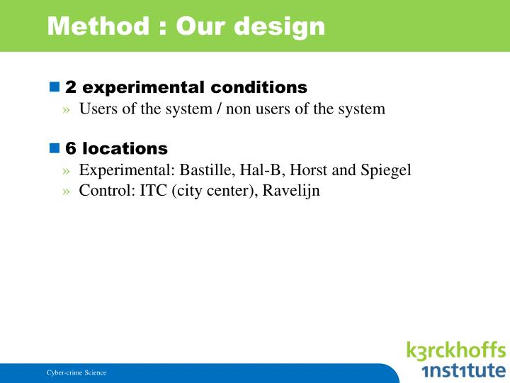 Method : Our design