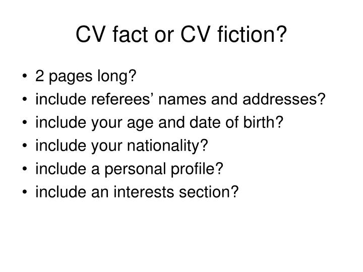 CV fact or CV fiction?