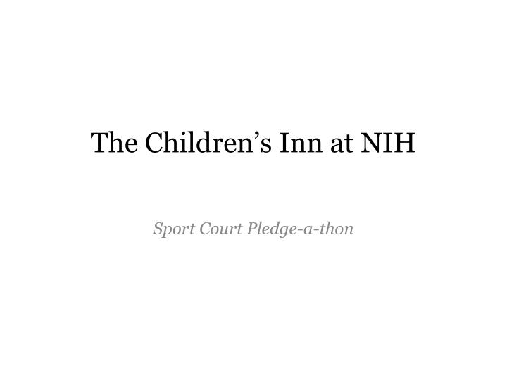 The children s inn at nih