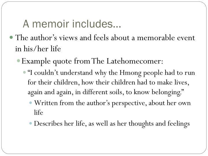 A memoir includes…