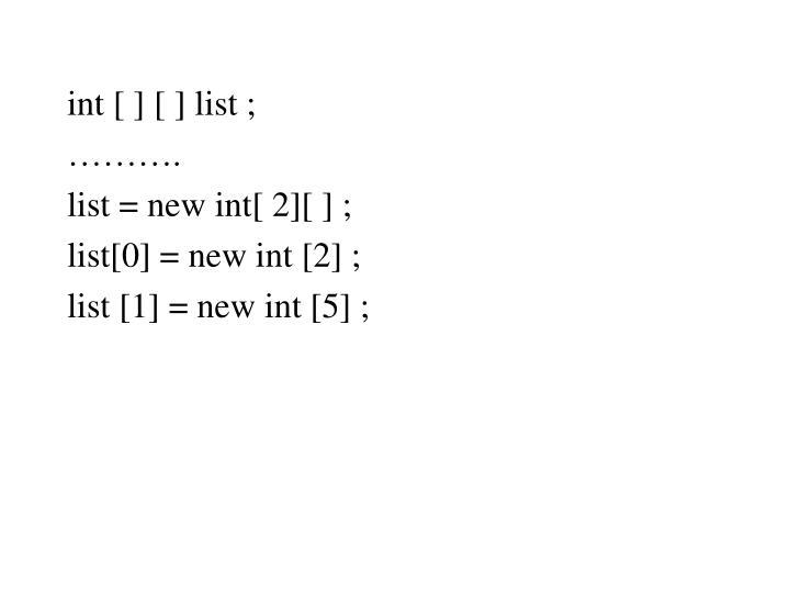 int [ ] [ ] list ;