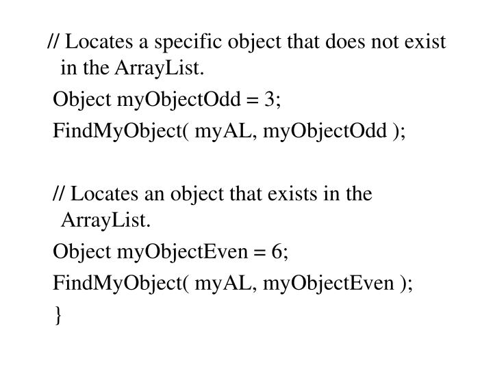 // Locates a specific object that does not exist in the ArrayList.