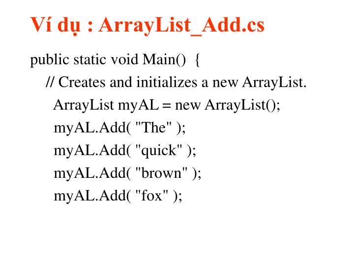 Ví dụ : ArrayList_Add.cs