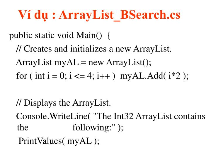 Ví dụ : ArrayList_BSearch.cs