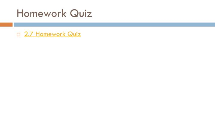 Homework Quiz