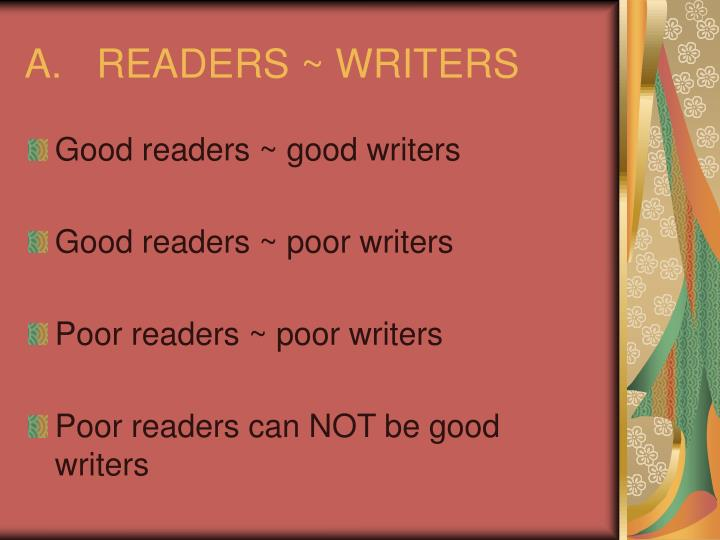 A.	READERS ~ WRITERS