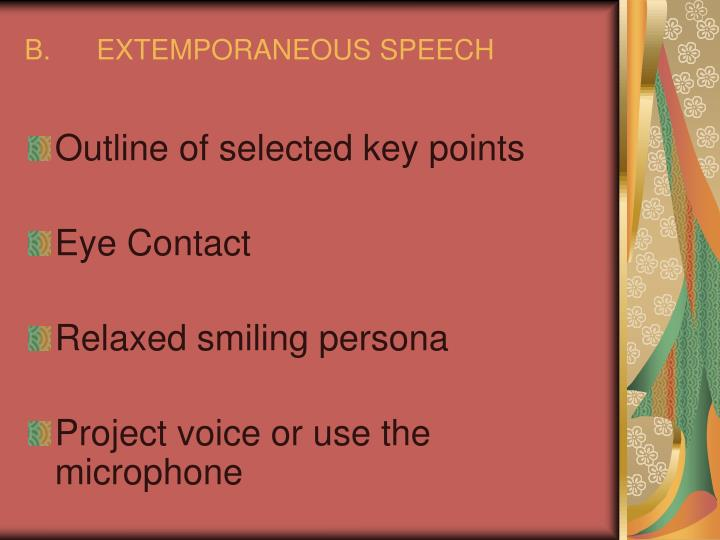 B.	EXTEMPORANEOUS SPEECH