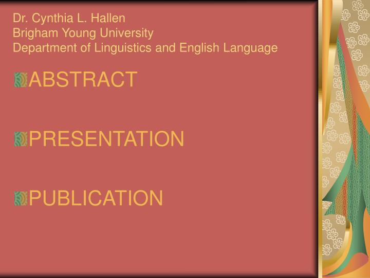 Dr cynthia l hallen brigham young university department of linguistics and english language