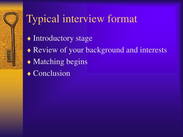 Typical interview format