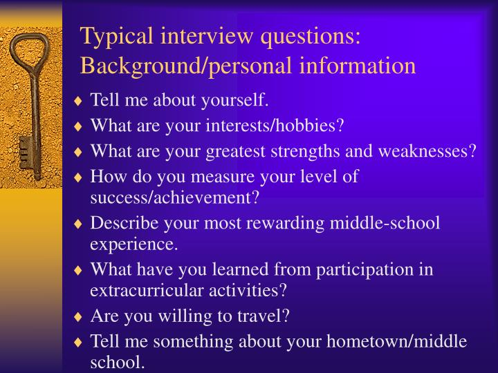 Typical interview questions: Background/personal information