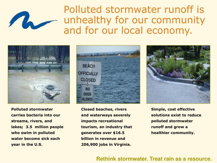 Polluted stormwater runoff is unhealthy for our community and for our local economy.