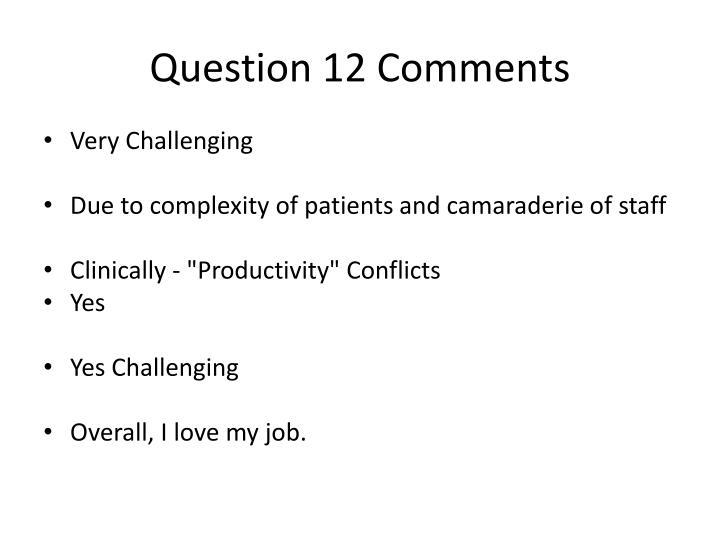 Question 12 Comments