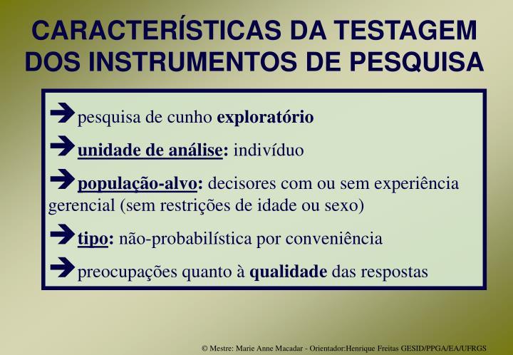 CARACTERÍSTICAS DA TESTAGEM DOS INSTRUMENTOS DE PESQUISA