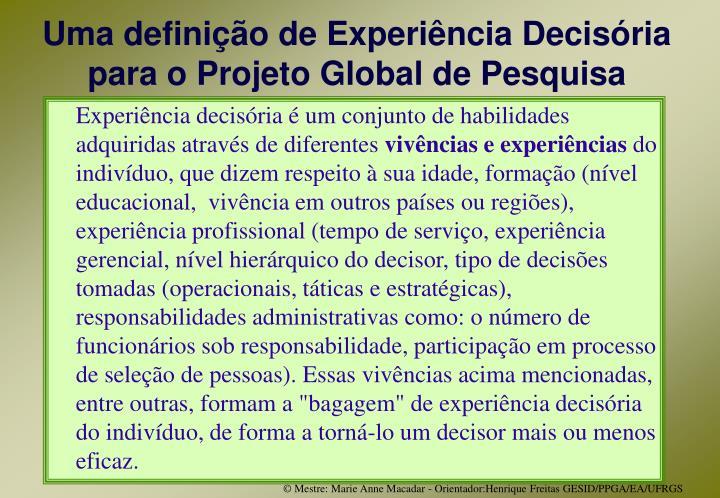 Uma definição de Experiência Decisória para o Projeto Global de Pesquisa