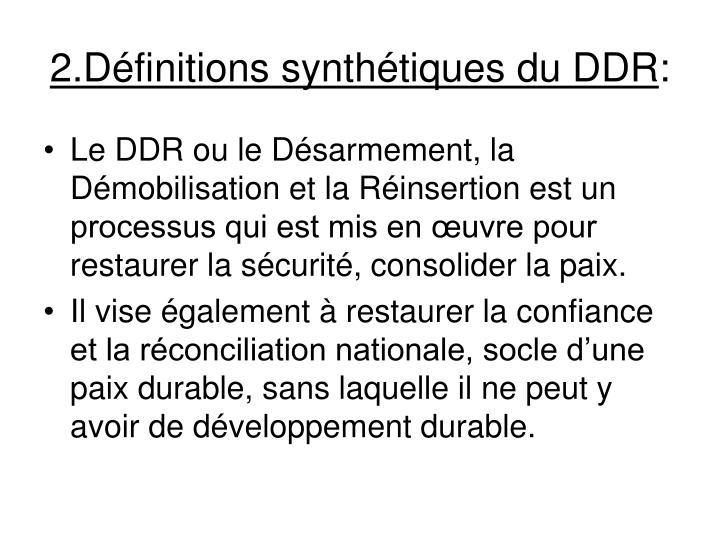 2.Définitions synthétiques du DDR