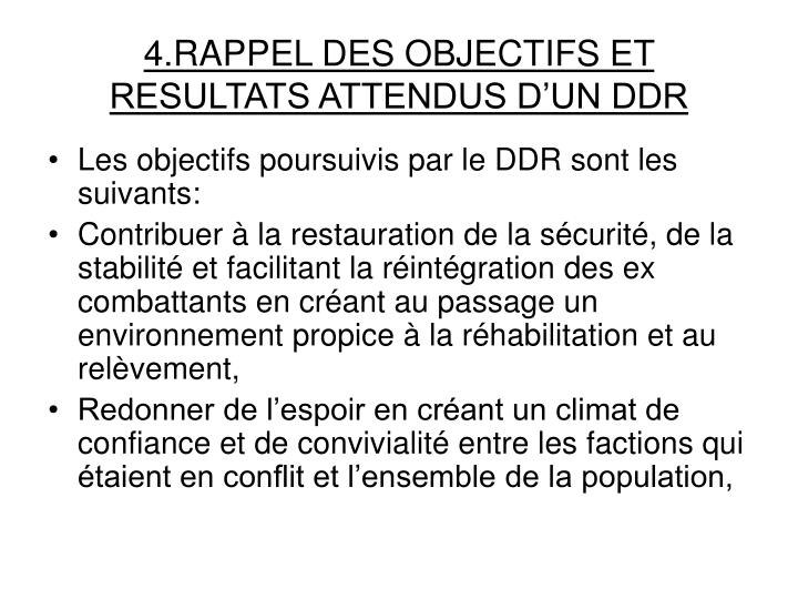 4.RAPPEL DES OBJECTIFS ET RESULTATS ATTENDUS D'UN DDR