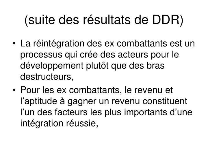 (suite des résultats de DDR)